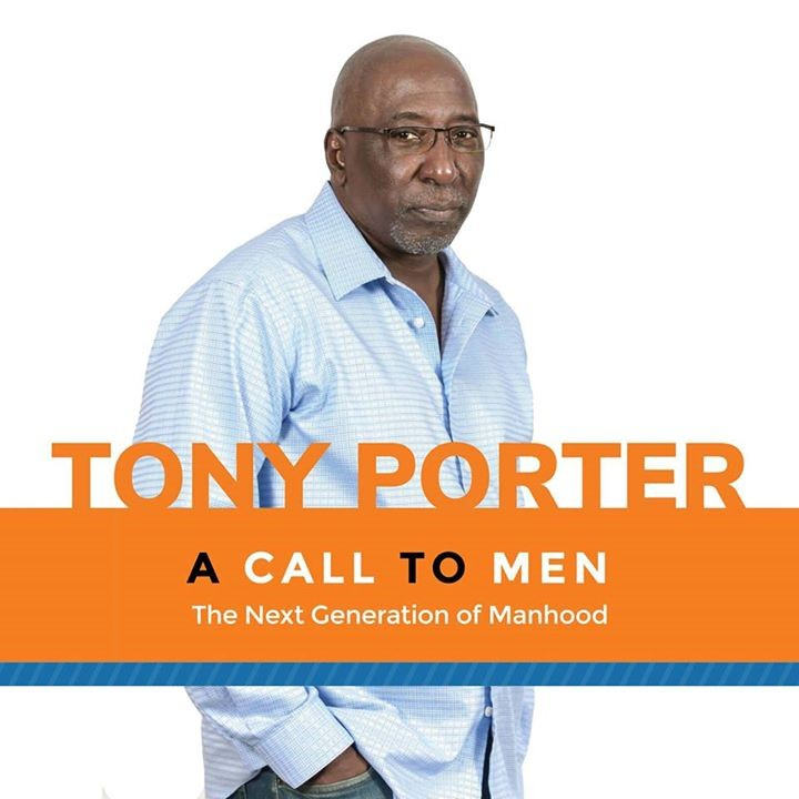 the definition and understanding of manhood in a call to men by tony porter 13-11-2017 that's why the joyful heart foundation and a call the definition and understanding of manhood in a call to men by tony porter to men, a violence prevention organization, partnered to launch their #iwillspeakup campaign asking men.